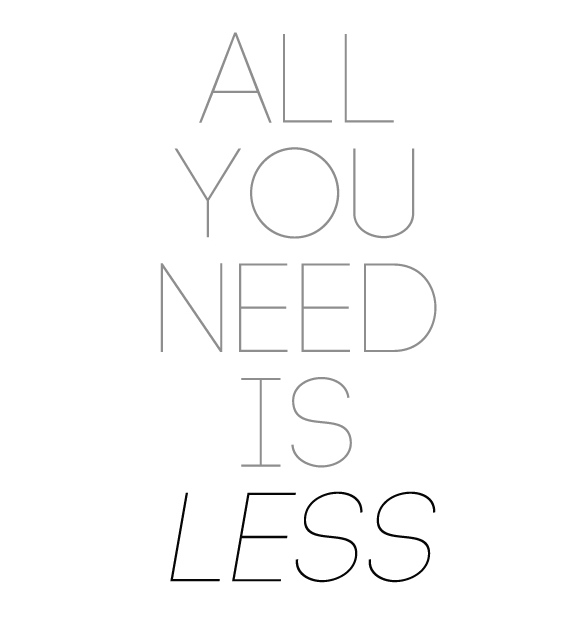 quote all you need is less