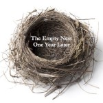 The Empty Nest…A Year Later