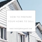 Tips To Prepare Your Home To Sell